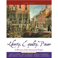 Liberty, Equality, and Power A History of the American People, Volume I: to 1877 (with CD-ROM, American Journey Online, and InfoTrac)