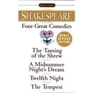 Four Great Comedies : The Taming of the Shrew - A Midsummer Night's Dream - Twelfth Night - The Tempest