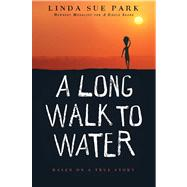 Long Walk to Water : Based on a True Story