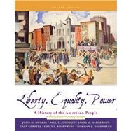 Liberty Equality Power with Infotrac: A History of the American People Since 1863