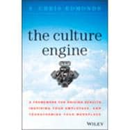The Culture Engine: A Framework for Driving Results, Inspiri