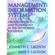 Management Information Systems: Organization and Technology in the Networked Enterprise