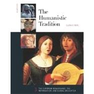 The Humanistic Tradition, Book 3: The European Renaissance , The Reformation, and Global Encounter