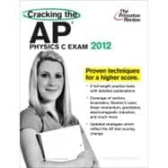 Cracking the AP Physics C Exam, 2012 Edition