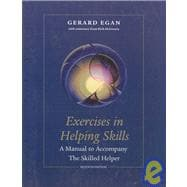 Exercises in Helping Skills: A Training Manual to Accompany the Skilled Helper