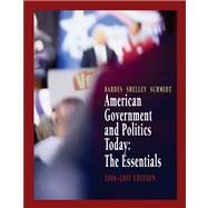 American Government and Politics Today : The Essentials 2006-2007 Edition