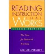 Reading Instruction That Works,  Second Edition The Case for Balanced Teaching