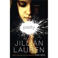 Pretty : A Novel