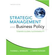 Strategic Management and Business Policy Toward Global Sustainability Plus NEW MyManagementLab with Pearson eText -- Access Card Package