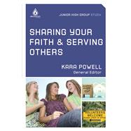 Sharing Your Faith & Serving Others (Junior High Group Study)