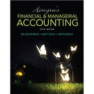 Horngren's Financial & Managerial Accounting Plus MyAccountingLab with Pearson eText -- Access Card Package