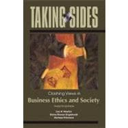 Taking Sides : Clashing Views in Business Ethics and Society