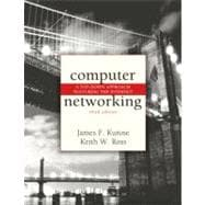 Computer Networking : A Top-down Approach Featuring the Internet