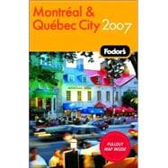 Fodor's Montreal and Quebec City 2007