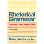 Rhetorical Grammar Grammatical Choices, Rhetorical Effects Plus MyWritingLab -- Access Card Package