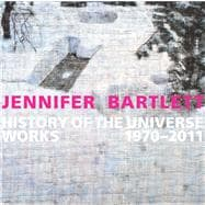 Jennifer Bartlett: History of the Universe Works 1970-2011