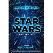 Star Wars Psychology Dark Side of the Mind