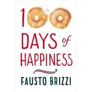 100 Days of Happiness A Novel