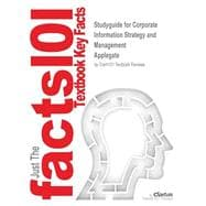Outlines and Highlights for Corporate Information Strategy and Management by Applegate Isbn : 0072947756