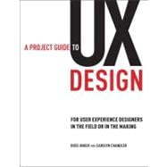 A Project Guide to UX Design For user experience designers in the field or in the making