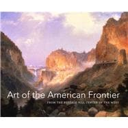 Art of the American Frontier The Buffalo Bill Center of the West
