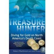 Treasure Hunter : Diving for Gold on North America's Death Coast