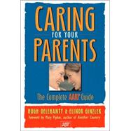 Caring for Your Parents The Complete AARP Guide