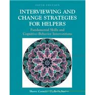 Interviewing and Change Strategies for Helpers Fundamental Skills and Cognitive Behavioral Interventions (with InfoTrac)
