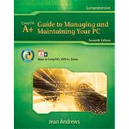A+ Guide to Managing & Maintaining Your PC, 7th Edition