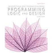 Microsoft Visual Basic Programs to Accompany Programming Logic and Design