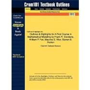 Outlines and Highlights for a First Course in Mathematical Modeling by Frank R Giordano, William P Fox, Maurice D Weir, Steven B Horton, Isbn : 97804