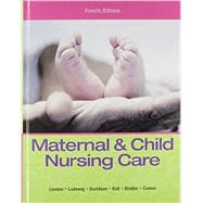 Maternal & Child Nursing Care Plus MyNursingLab with Pearson eText -- Access Card Package