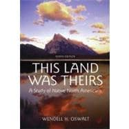 This Land Was Theirs : A Study of Native North Americans