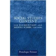 Social Studies Content for Elementary and Middle School Teachers