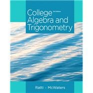 College Algebra and Trigonometry Plus NEW MyMathLab with Pearson eText -- Access Card Package
