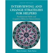 Interviewing and Change Strategies for Helpers: Fundamental Skills and Cognitive Behavioral Interventions