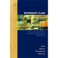 Retirement Plans : 401(k)s, IRAs and Other Deferred Compensation Approaches