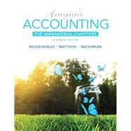 Horngren's Accounting The Managerial Chapters Plus MyAccountingLab with Pearson eText -- Access Card Package