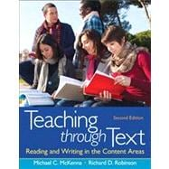 Teaching through Text Reading and Writing in the Content Areas Plus NEW MyEducationLab with Pearson eText  -- Access Card