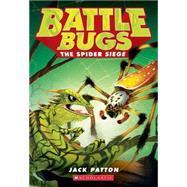 The Spider Siege (Battle Bugs #2) 9780545707428R