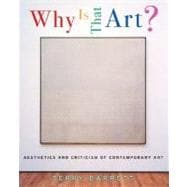 Why Is That Art? : Aesthetics and Criticism of Contemporary Art
