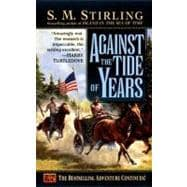 Against the Tide of Years A Novel of the Change
