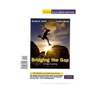 Bridging The Gap College Reading, Books a la Carte Plus MyReadingLab -- Access Card Package