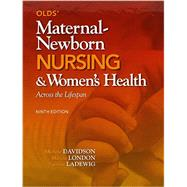 Olds' Maternal-Newborn Nursing & Women's Health Across the Lifespan Plus MyNursingLab with Pearson eText -- Access Card Package