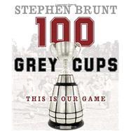 100 Grey Cups 9780771017445R