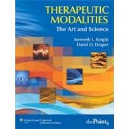 Therapeutic Modalities The Art and Science With Clinical Activities Manual