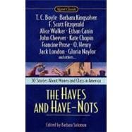Haves and Have Nots : Stories about Money and Class in America