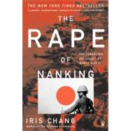 Rape of Nanking : The Forgotten Holocaust of World War II