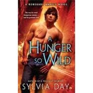 A Hunger So Wild A Renegade Angels Novel