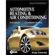 Today's Technician : Automotive Heating and Air Conditioning Classroom Manual and Shop Manual